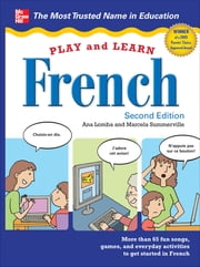 Play and Learn French with Audio CD, 2nd Edition ebook by Ana Lomba,Marcela Summerville