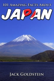 101 Amazing Facts About Japan ebook by Jack Goldstein