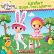Lalaloopsy: Easter Eggs-travaganza ebook by Jenne Simon,Prescott Hill