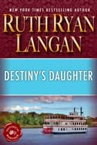 Destiny's Daughter ebook by Ruth Ryan Langan
