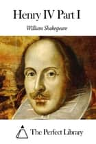 Henry IV Part I ebook by William Shakespeare