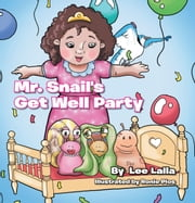 Mr. Snail's Get Well Party ebook by Lee Lalla