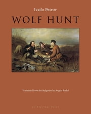 Wolf Hunt ebook by Ivailo Petrov,Angela Rodel