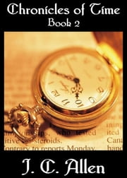 Chronicles of Time, Book 2 ebook by J C Allen