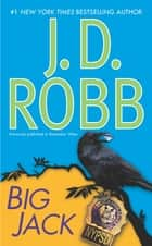 Big Jack ebook by J. D. Robb