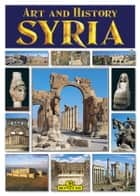 Syria Art and History - English Edition ebook by