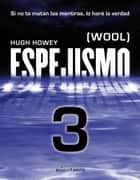 Espejismo 3 (Wool 3). Expulsión - (Wool) ebook by Hugh Howey, Manuel Mata Álvarez-Santullano