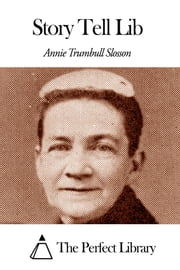 Story Tell Lib ebook by Annie Trumbull Slosson