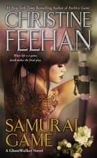 Samurai Game ebook by Christine Feehan