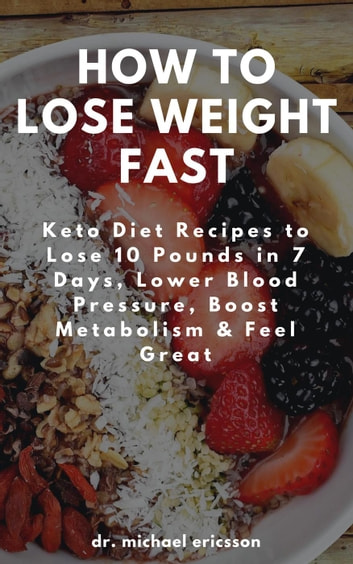 How To Lose Weight Fast Keto Diet Recipes To Lose 10 Pounds In 7