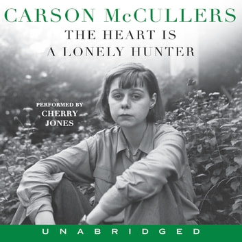 The Heart Is A Lonely Hunter audiobook by Carson Mc Cullers