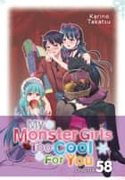 My Monster Girl's Too Cool for You, Chapter 58 ebook by Karino Takatsu