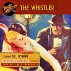 The Whistler, Volume 6 audiobook by