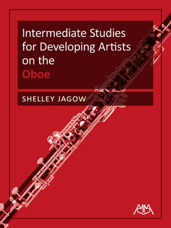 Intermediate Studies for Developing Artists on the Oboe ebook by Shelley Jagow