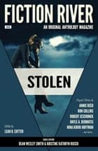 Fiction River: Stolen - An Original Anthology Magazine ebook by Kristine Kathryn Rusch, Nina Kiriki Hoffman, Ron Collins,...
