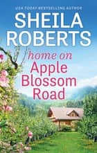 Home On Apple Blossom Road ebook by