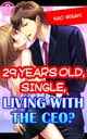 29 years old, Single, Living with the CEO? Vol.6 (TL Manga) ebook by Nao Misaki