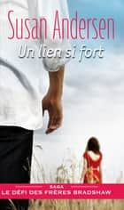 Un lien si fort eBook by Susan Andersen