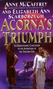 Acorna's Triumph ebook by Anne McCaffrey,Elizabeth A. Scarborough