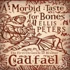 A Morbid Taste For Bones - 1 audiobook by Ellis Peters