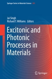 Excitonic and Photonic Processes in Materials ebook by Jai Singh,Richard T. Williams