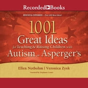 1001 Great Ideas for Teaching and Raising Children with Autism or Asperger's audiobook by Ellen Notbohm, Veronica Zysk