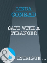 Safe with a Stranger (Mills & Boon Intrigue) ebook by Linda Conrad