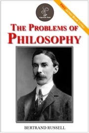 The problems of philosophy - (FREE Audiobook Included!) ebook by Bertrand Russell