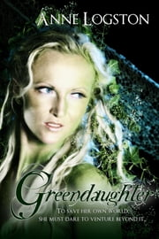 Greendaughter ebook by Logston, Anne