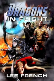 Dragons In Flight ebook by Lee French