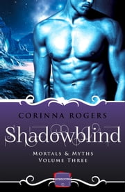 Shadowblind: HarperImpulse Paranormal Romance ebook by Corinna Rogers