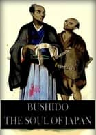 Bushido The Soul Of Japan ebook by Inazo NitobE