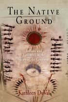 The Native Ground ebook by Kathleen DuVal