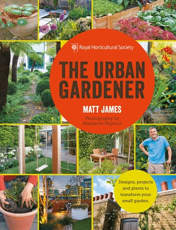 RHS The Urban Gardener eBook by Matt James