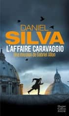 L'affaire Caravaggio ebook by Daniel Silva