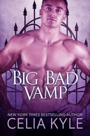 Big Bad Vamp ebook by Celia Kyle