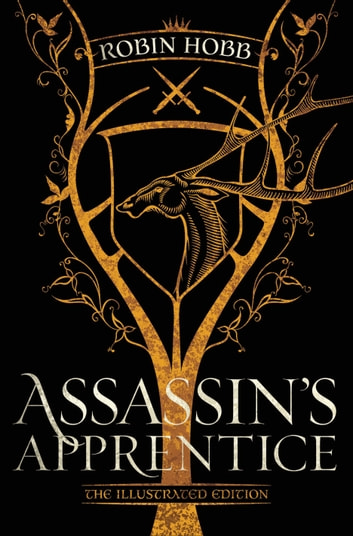 Assassin's Apprentice (The Illustrated Edition) - The Farseer Trilogy Book 1 ebook by Robin Hobb