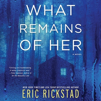 What Remains of Her - A Novel audiobook by Eric Rickstad