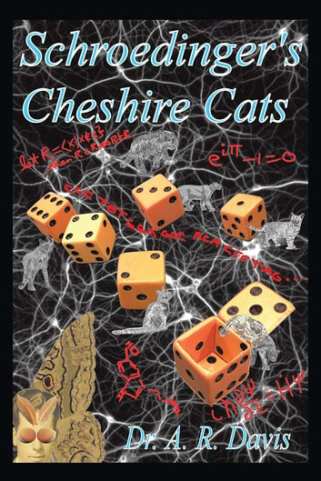 Schroedinger's Cheshire Cats ebook by Dr. A. R. Davis