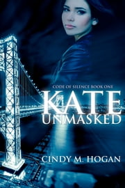 Kate Unmasked ebook by Cindy M. Hogan