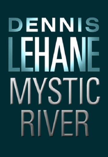 Mystic River ebook by Dennis Lehane