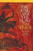 The King and Slave ebook by Tim Leach