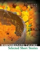 Selected Short Stories (Collins Classics) eBook by Rabindranath Tagore