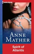 Spirit of Atlantis ebook by Anne Mather