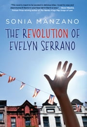 The Revolution of Evelyn Serrano ebook by Sonia Manzano