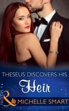 Theseus Discovers His Heir (Mills & Boon Modern) (The Kalliakis Crown, Book 2) eBook by Michelle Smart