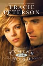 Taming the Wind (Land of the Lone Star Book #3) ebook by Tracie Peterson