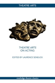 Theatre Arts on Acting ebook by Laurence Senelick