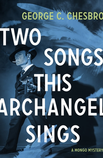 Two Songs This Archangel Sings ebook by George C. Chesbro