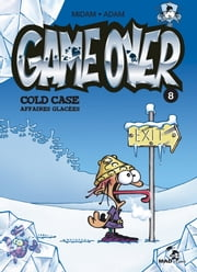 Game Over Tome 08 - Cold case affaires glacées ebook by Midam,Adam
